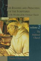 The Reading and Preaching of the Scriptures in the Worship of the Christian Church: The medieval church