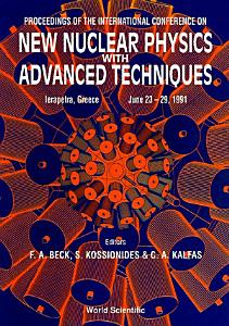 New Nuclear Physics With Advanced Techniques   Proceedings Of The International Conference PDF