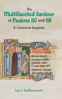 The Multifaceted Saviour of Psalms 110 and 118