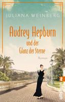 Audrey Hepburn und der Glanz der Sterne PDF