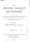The English Dialect Dictionary, Being the Complete Vocabulary of All Dialect Words Still in Use, Or Known to Have Been in Use During the Last Two Hundred Years: A-C