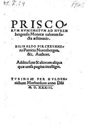Priscorvm Nvmismatvm Ad Nvrenbergensis Monetæ ualorem facta æstimatio ...