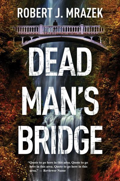 Download Dead Man s Bridge Book