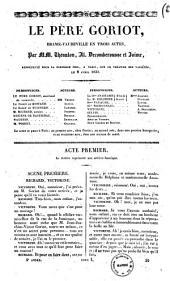 Le pere Goriot drame-vaudeville en trois actes par MM. Theaulon, Al. Decomberousse et Jaime
