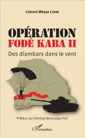 Opération Fodé Kaba II: Des diambars dans le vent