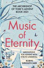 Music of Eternity: Meditations for Advent with Evelyn Underhill