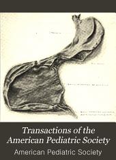 Transactions of the American Pediatric Society: Volume 19