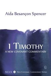 1 Timothy: A New Covenant Commentary