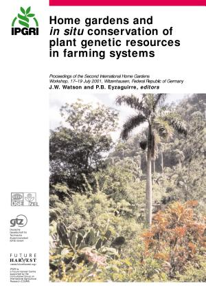 Home Gardens and in Situ Conservation of Plant Genetic Resources in Farming Systems
