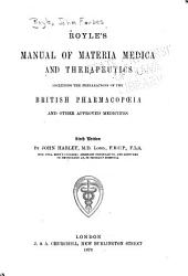 Royle's Manual of Materia Medica and Therapeutics: Including the Preparations of the British Pharmacopoeia, and Many Other Approved Medicines