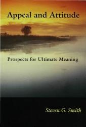Appeal and Attitude: Prospects for Ultimate Meaning
