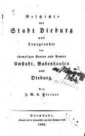 Alterhümer und geschichte des Bachgaus im alten Maingau: Geschichte der stadt Dieburg und topographie der ehemaligen centen und aemter Unstadt, Babenhausen und Dieburg. Darmstadt, gedruckt bei C. W. Laske, 1829