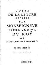 Copie de la lettre escrite Monseigneur frere unique du roy au Mareschal de Schomberg