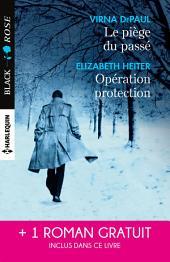 Le piège du passé - Opération protection - Un amour à haut risque