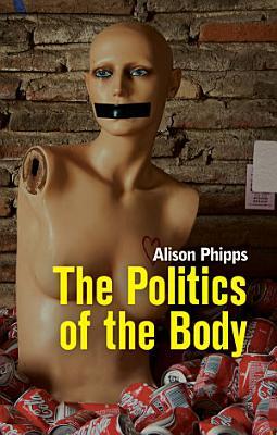 The Politics of the Body