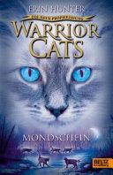 Warrior Cats   Die neue Prophezeiung  Mondschein PDF