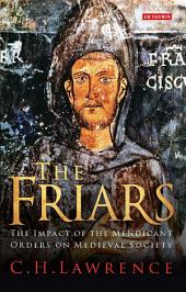 The Friars: The Impact of the Mendicant Orders on Medieval Society