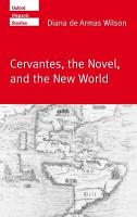 Cervantes  the Novel  and the New World PDF