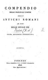 Compendio delle principali usanze degli antichi Romani ... Prima edizione Fiorentina