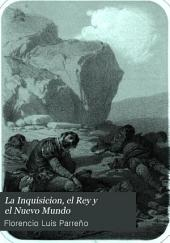 La Inquisicion, el Rey y el Nuevo Mundo, 2: novela histórica