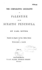 The Comparative Geography of Palestine and the Sinaitic Peninsula: Volume 1