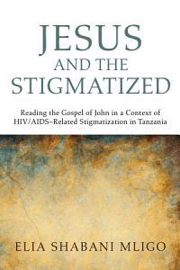 Jesus and the Stigmatized PDF
