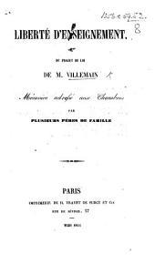 Liberté d'enseignement. Du projet de loi de M. Villemain Mémoire adressé aux chambres par plusieurs pères de famille