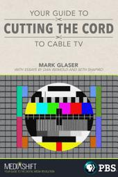 Your Guide to Cutting the Cord to Cable TV