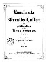Kunstwerke und geräthschaften des mittelalters und der renaissance: Band 1