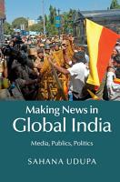 Making News in Global India PDF