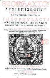 Commentarii in quatuor Euangelia, Graece et Latine