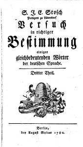 Versuch in richtiger Bestimmung einiger gleichbedeutenden Wörter der deutschen Sprache: Band 3