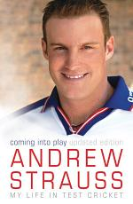 Andrew Strauss: Coming into Play - My Life in Test Cricket