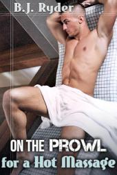 On the Prowl for a Hot Massage - The Ten Minute Tease (Gay Submission Erotica)