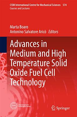 Advances in Medium and High Temperature Solid Oxide Fuel Cell Technology