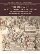 The Opera of Bartolomeo Scappi (1570): L'arte et prudenza d'un maestro Cuoco (The Art and Craft of a Master Cook)