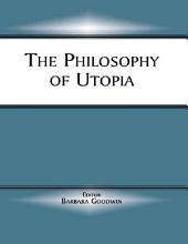 The Philosophy of Utopia