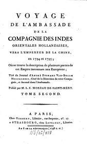 Voyage De L'Ambassade De La Compagnie Des Indes Orientales Hollandaises, Vers L'Empereur De La Chine, en 1794 et 1795: Où se trouve la description de plusieurs parties de cet Empire inconnues aux Européens, Volume2