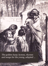 The Golden Harp: Hymns, Rhymes and Songs for the Young