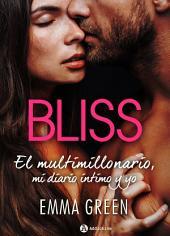 Bliss - El multimillonario, mi diario íntimo y yo (la obra completa)