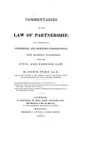 Commentaries on the Law of Partnership, as a branch of commercial and maritime Jurisprudence, with occasional illustrations from the civil and foreign Law