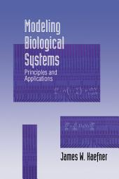 Modeling Biological Systems: Principles and Applications