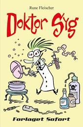 Doktor Syg #1: Doktor Syg