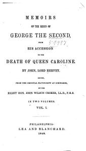 Memoirs of the Reign of George the Second, from His Accession to the Death of Queen Caroline: Volume 1
