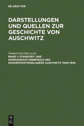 Standort- und Kommandanturbefehle des Konzentrationslagers Auschwitz 1940-1945