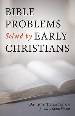 Bible Problems Solved by Early Christians PDF