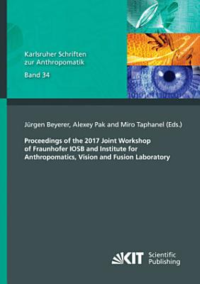 Proceedings of the 2017 Joint Workshop of Fraunhofer IOSB and Institute for Anthropomatics  Vision and Fusion Laboratory PDF
