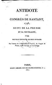 Antidote au congrès de Rastadt, 1798: suivi de la Prusse et sa Neutralité 1799