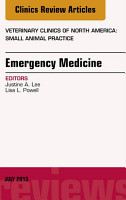 Emergency Medicine  An Issue of Veterinary Clinics  Small Animal Practice  PDF