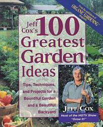 Jeff Cox s 100 Greatest Garden Ideas PDF